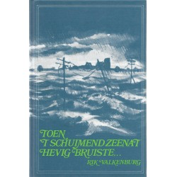Valkenburg, Rik - Toen 't schuimend zeenat hevig bruiste...