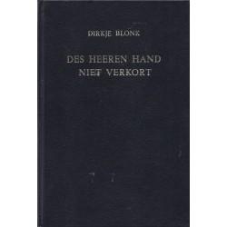 Blonk, Dirkje - Des Heeren hand niet verkort