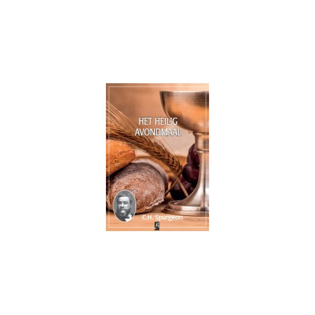 Spurgeon - Deel 45 - Het Heilig Avondmaal