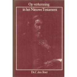 Boer, Ds. C. den - Op verkenning in het Nieuwe Testament