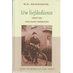 Kranendonk, W.B. - Uw liefdedienst - Bart Roest