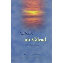 Zijderveld, Ds. G.A. - Balsem uit Gilead
