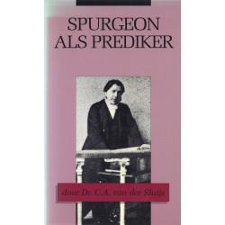 Spurgeon als prediker - Dr. C.A. van der Sluijs