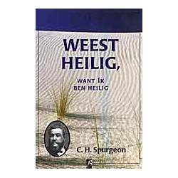 Spurgeon - Deel 04 - Weest heilig, want Ik ben heilig