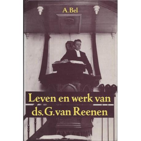Bel, A. - Leven en werk ds. G. van Reenen