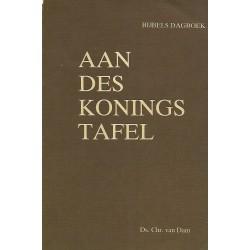 Dam, Ds. Chr. van - Aan des konings tafel