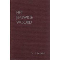 Bakker, Ds. F. - Het eeuwige woord deel III