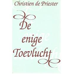Priester, Christien de - De enige Toevlucht