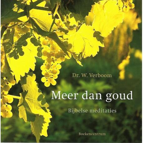 Verboom, Dr. W. - Meer dan goud - Bijbelse meditaties