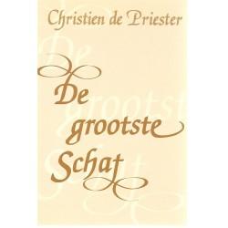 Priester, Christien de - De grootste Schat