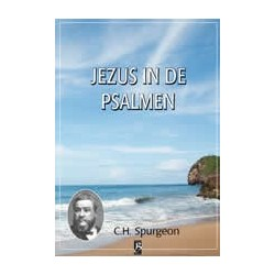 Spurgeon - Deel 36 - Jezus in de Psalmen