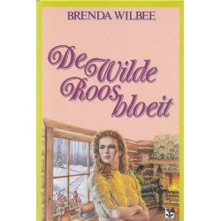 Wilbee, Brenda - De wilde roos bloeit