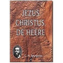 Spurgeon - Deel 16 - Jezus Christus, de Heere