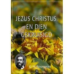 Spurgeon - Deel 25 - Jezus Christus, en dien gekruisigd
