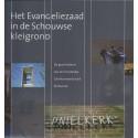 Het Evangeliezaad in de Schouwse klei - CGK Kerkwerve